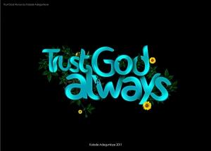 via http://www.behance.net/gallery/Trust-God-Always/5850295