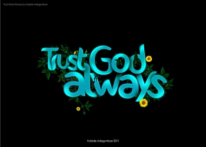 via http://www.behance.net/gallery/Trust-God-Always/5850295