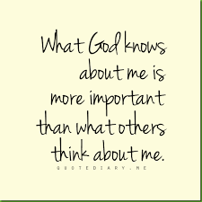 What God Knows about Me is more important